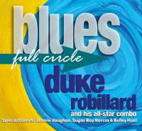 Duke Robillard - Blues Full Circle.jpg