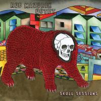 Rob Mazurek Octet - Skull Sessions.jpg