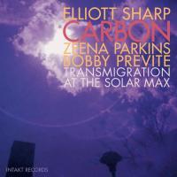 Elliott Sharp Carbon - Transmigration at Solar Max.jpg