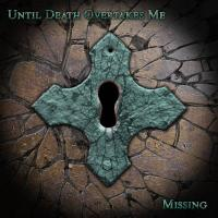 Until Death Overtakes Me - Missing.jpg